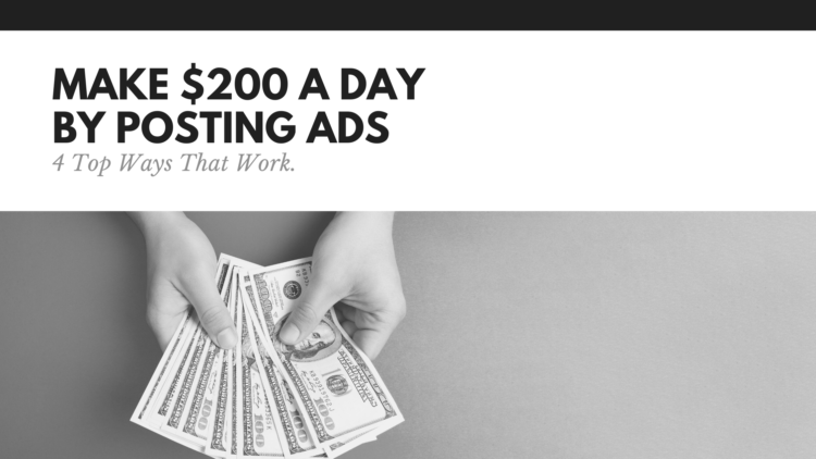 Make $200 a Day by Posting Ads